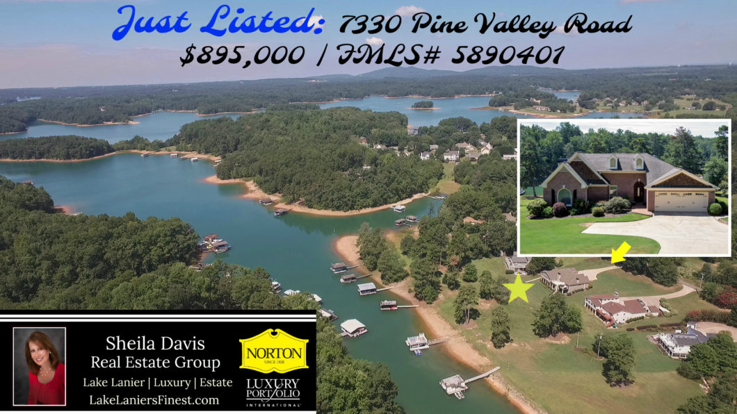 JUST LISTED for sale on Lake Lanier, 7330 Pine Valley Road, LAKE LANIER HOME FOR SALE JUST LISTED BY SHEILA DAVIS GROUP